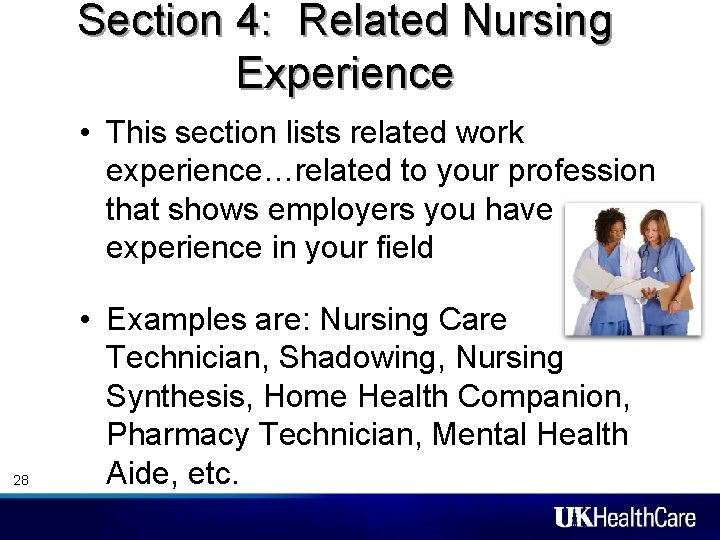 Section 4: Related Nursing Experience • This section lists related work experience…related to your