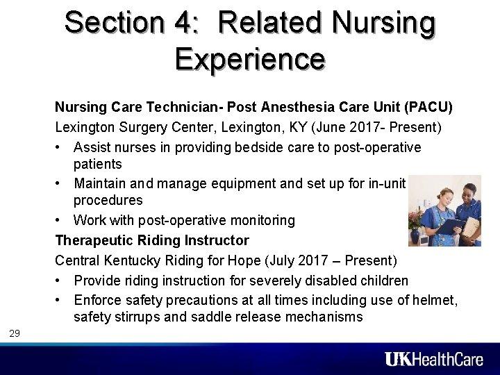 Section 4: Related Nursing Experience Nursing Care Technician- Post Anesthesia Care Unit (PACU) Lexington