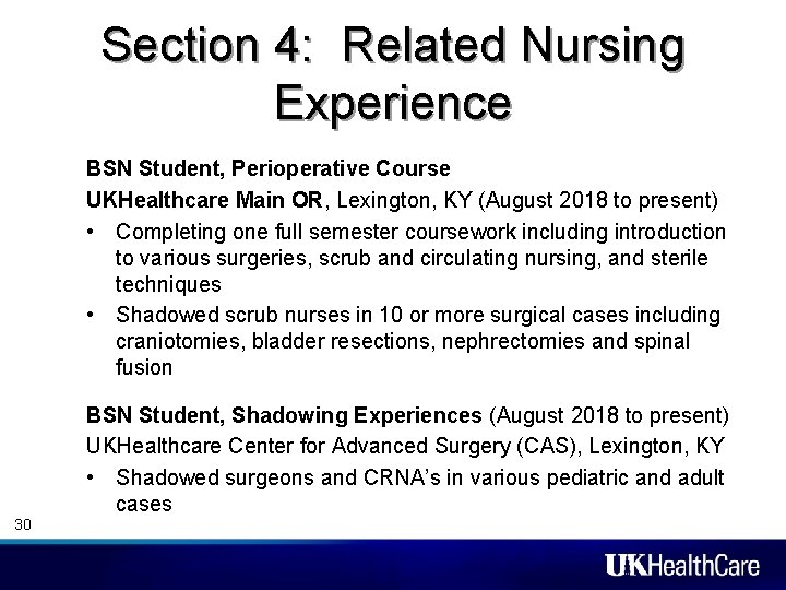 Section 4: Related Nursing Experience BSN Student, Perioperative Course UKHealthcare Main OR, Lexington, KY