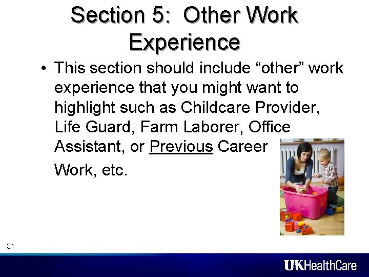 """Section 5: Other Work Experience • This section should include """"other"""" work experience that"""