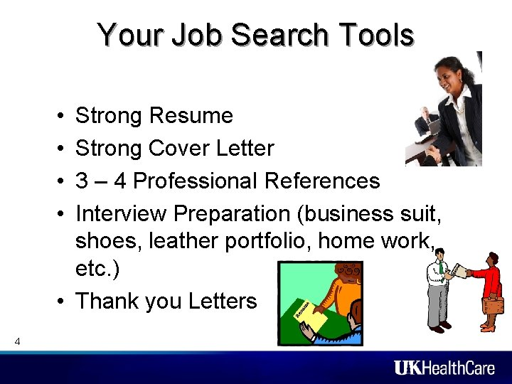 Your Job Search Tools • • Strong Resume Strong Cover Letter 3 – 4