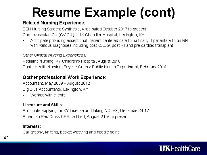 Resume Example (cont) Related Nursing Experience: BSN Nursing Student Synthesis, Anticipated October 2017 to