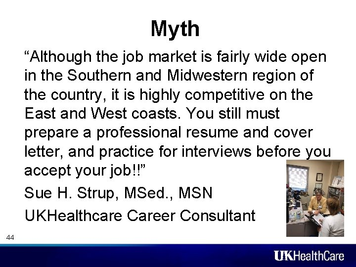 """Myth """"Although the job market is fairly wide open in the Southern and Midwestern"""