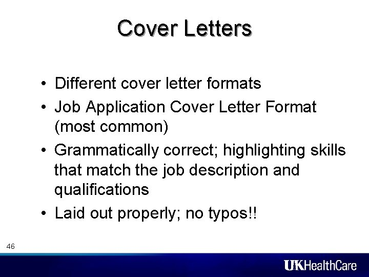 Cover Letters • Different cover letter formats • Job Application Cover Letter Format (most