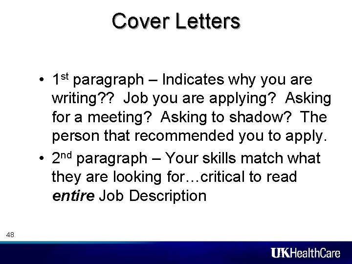 Cover Letters • 1 st paragraph – Indicates why you are writing? ? Job