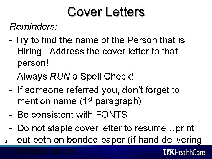 Cover Letters Reminders: - Try to find the name of the Person that is