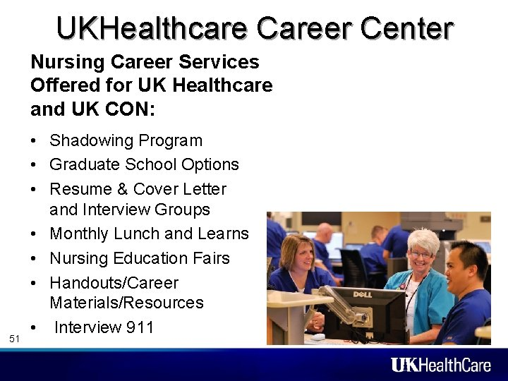 UKHealthcare Career Center Nursing Career Services Offered for UK Healthcare and UK CON: 51