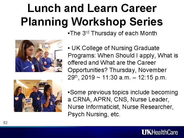 Lunch and Learn Career Planning Workshop Series • The 3 rd Thursday of each