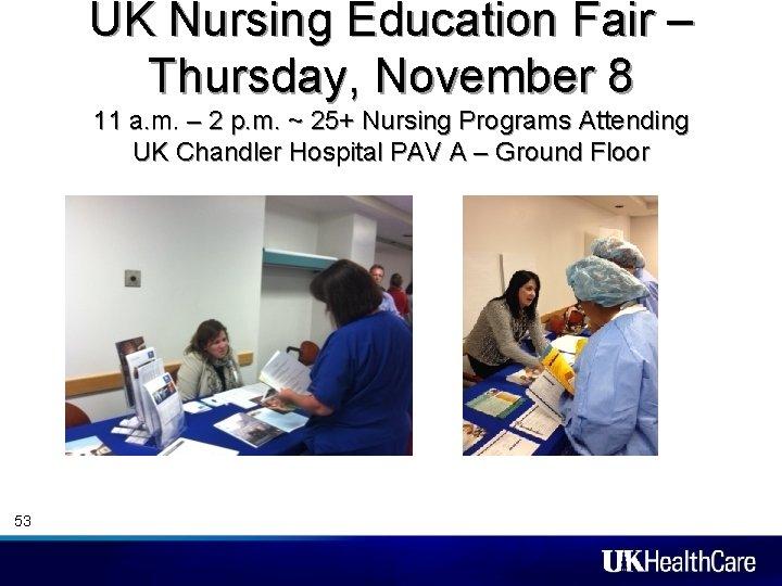 UK Nursing Education Fair – Thursday, November 8 11 a. m. – 2 p.