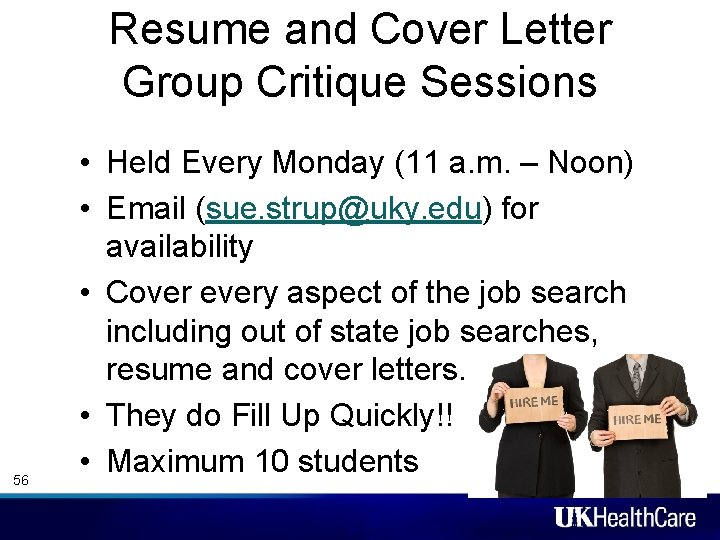 Resume and Cover Letter Group Critique Sessions 56 • Held Every Monday (11 a.