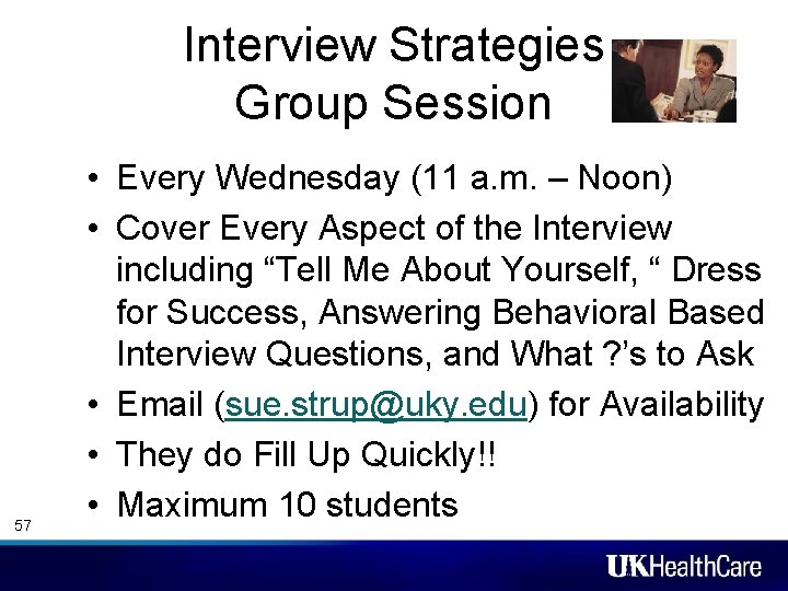 Interview Strategies Group Session 57 • Every Wednesday (11 a. m. – Noon) •