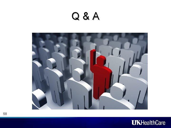 Q & A 58