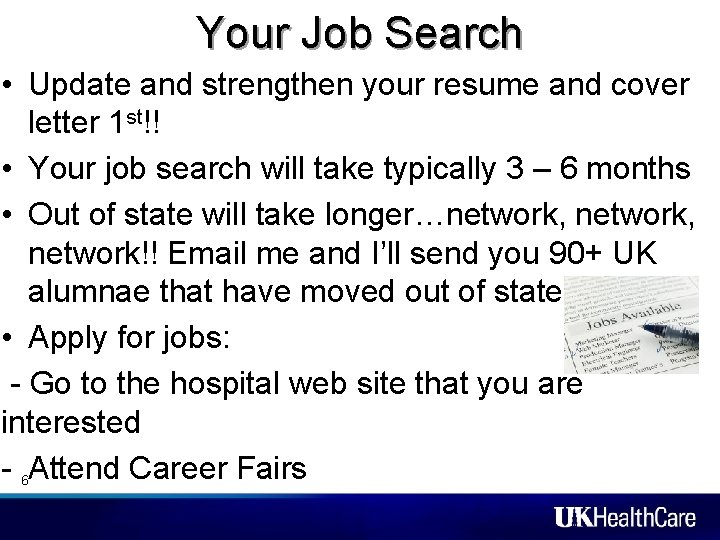 Your Job Search • Update and strengthen your resume and cover letter 1 st!!
