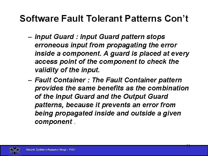 Software Fault Tolerant Patterns Con't – Input Guard : Input Guard pattern stops erroneous