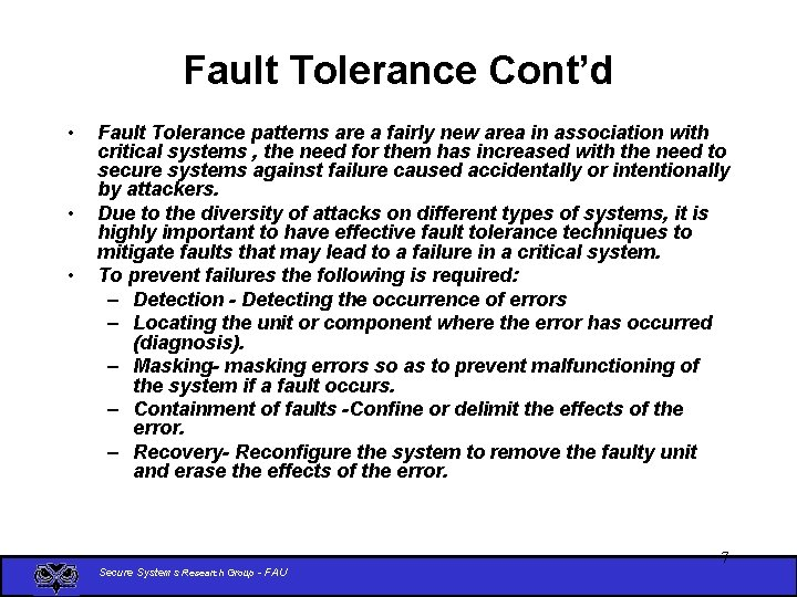 Fault Tolerance Cont'd • • • Fault Tolerance patterns are a fairly new area