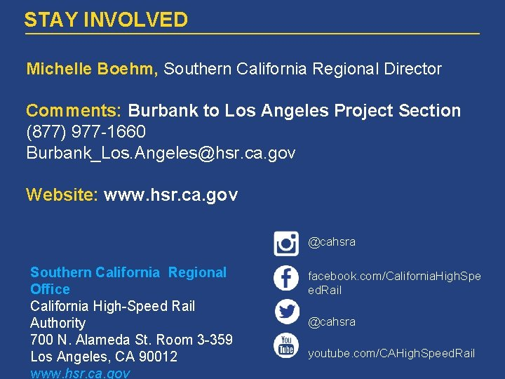 STAY INVOLVED Michelle Boehm, Southern California Regional Director Comments: Burbank to Los Angeles Project