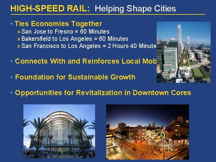 HIGH-SPEED RAIL: Helping Shape Cities • Ties Economies Together » San Jose to Fresno