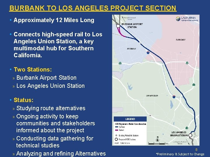 BURBANK TO LOS ANGELES PROJECT SECTION • Approximately 12 Miles Long • Connects high-speed