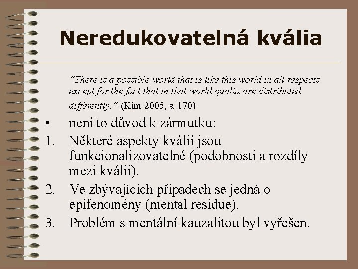 """Neredukovatelná kvália """"There is a possible world that is like this world in all"""