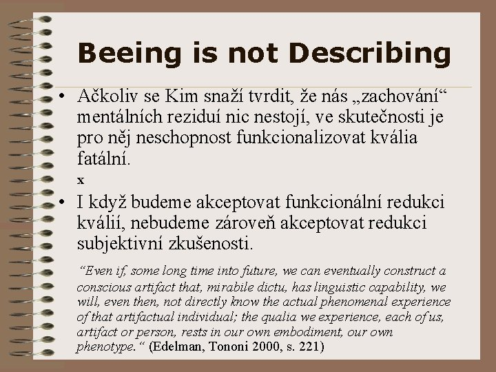 """Beeing is not Describing • Ačkoliv se Kim snaží tvrdit, že nás """"zachování"""" mentálních"""