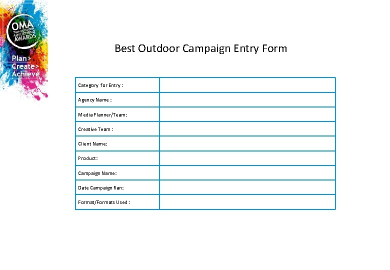 Best Outdoor Campaign Entry Form Category for Entry : Agency Name : Media Planner/Team: