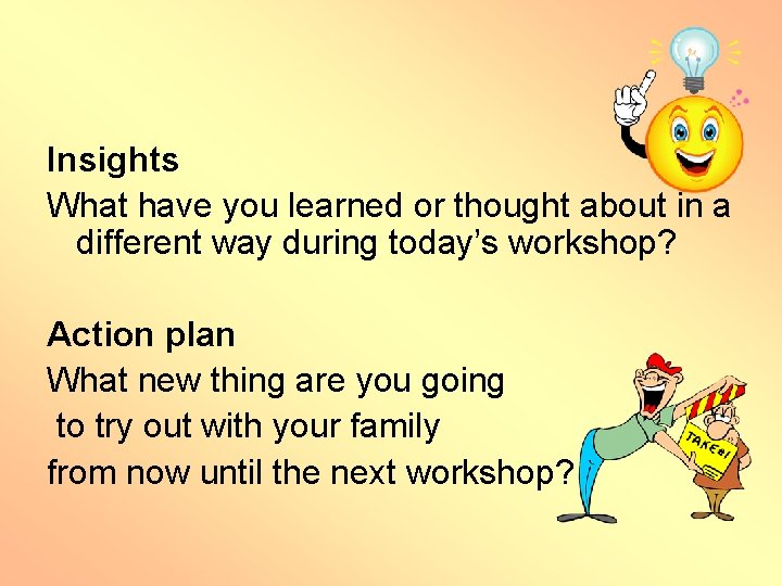 Insights What have you learned or thought about in a different way during today's