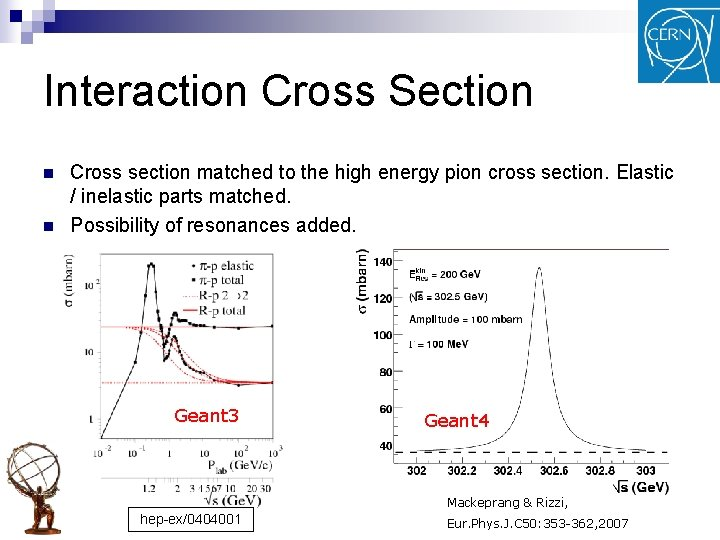 Interaction Cross Section n n Cross section matched to the high energy pion cross