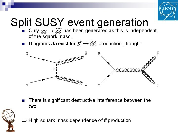Split SUSY event generation n Only has been generated as this is independent of
