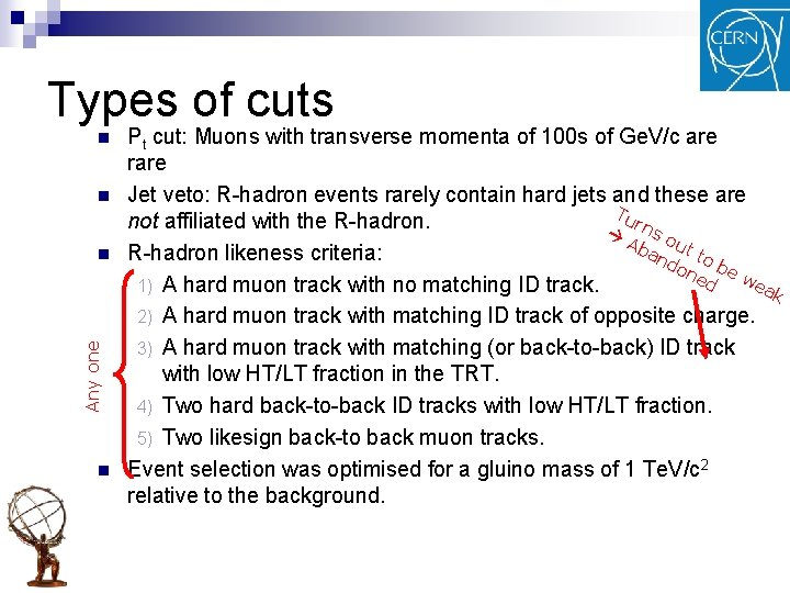 Types of cuts n n Any one n n Pt cut: Muons with transverse
