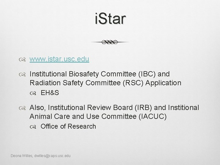 i. Star www. istar. usc. edu Institutional Biosafety Committee (IBC) and Radiation Safety Committee