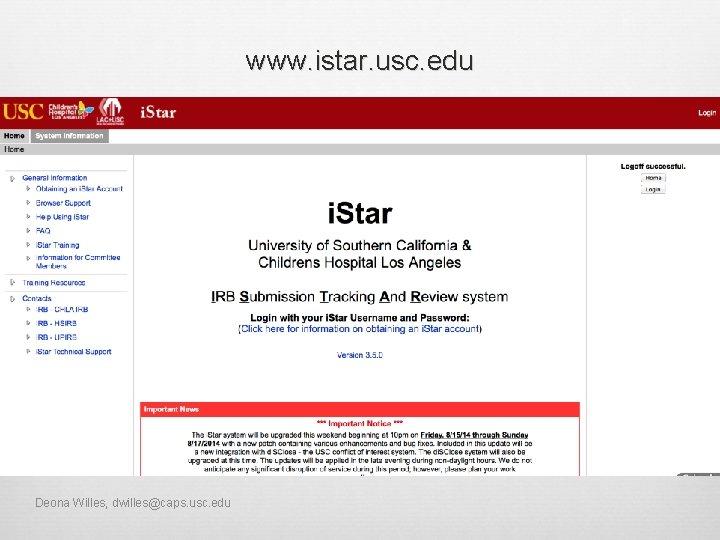 www. istar. usc. edu Deona Willes, dwilles@caps. usc. edu
