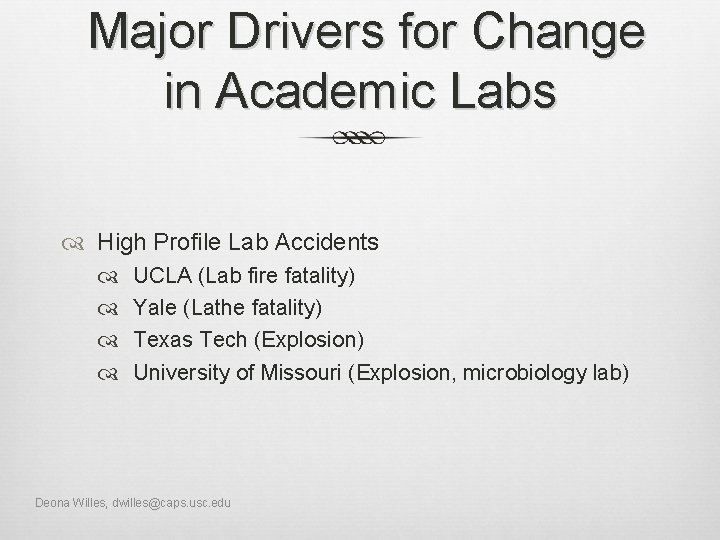 Major Drivers for Change in Academic Labs High Profile Lab Accidents UCLA (Lab