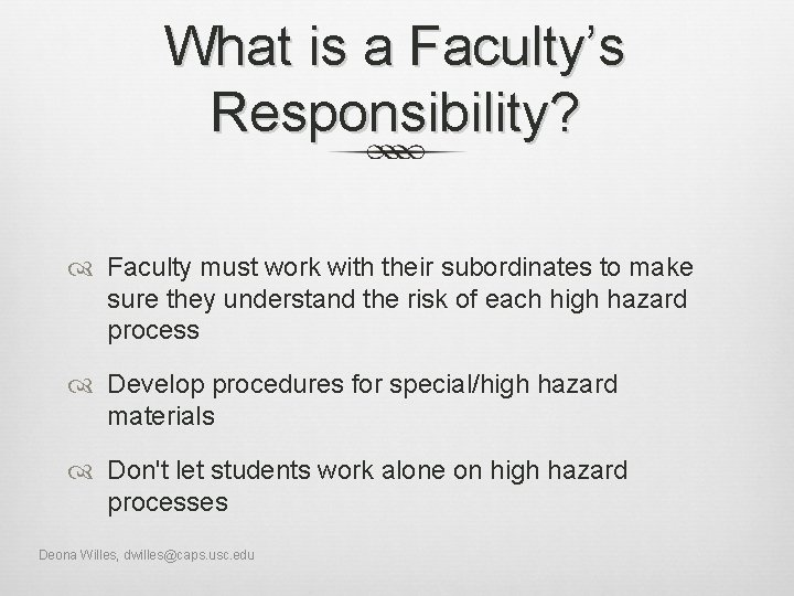 What is a Faculty's Responsibility? Faculty must work with their subordinates to make sure