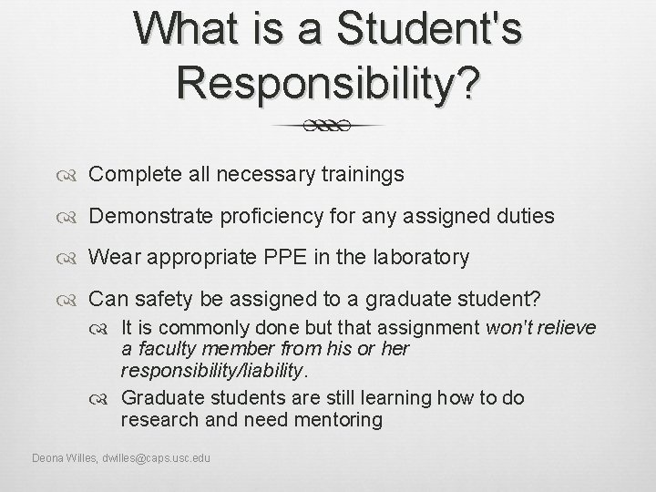 What is a Student's Responsibility? Complete all necessary trainings Demonstrate proficiency for any assigned