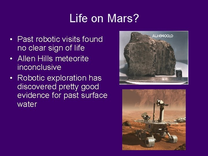 Life on Mars? • Past robotic visits found no clear sign of life •
