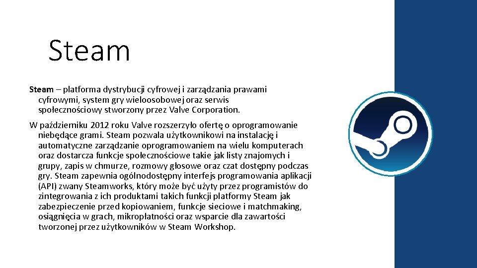 Steam – platforma dystrybucji cyfrowej i zarządzania prawami cyfrowymi, system gry wieloosobowej oraz serwis