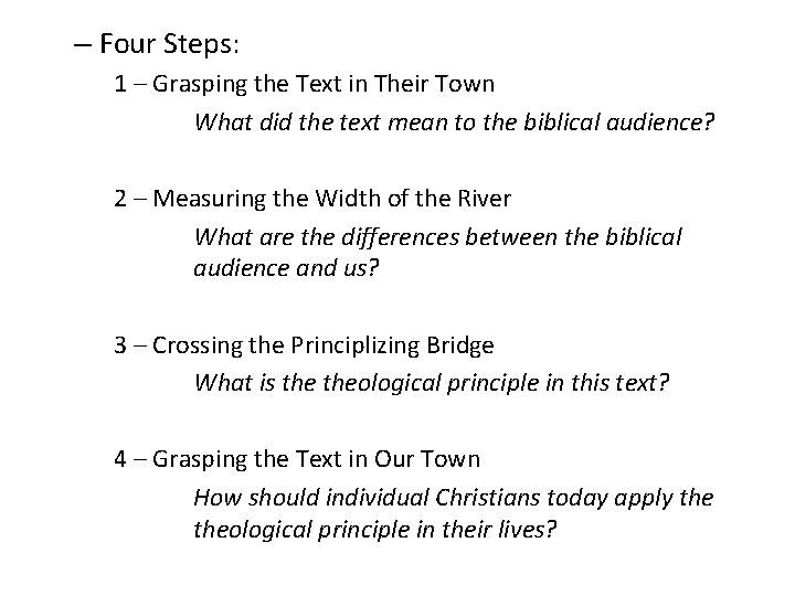 – Four Steps: 1 – Grasping the Text in Their Town What did the