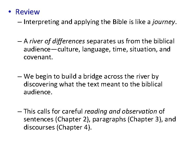 • Review – Interpreting and applying the Bible is like a journey. –