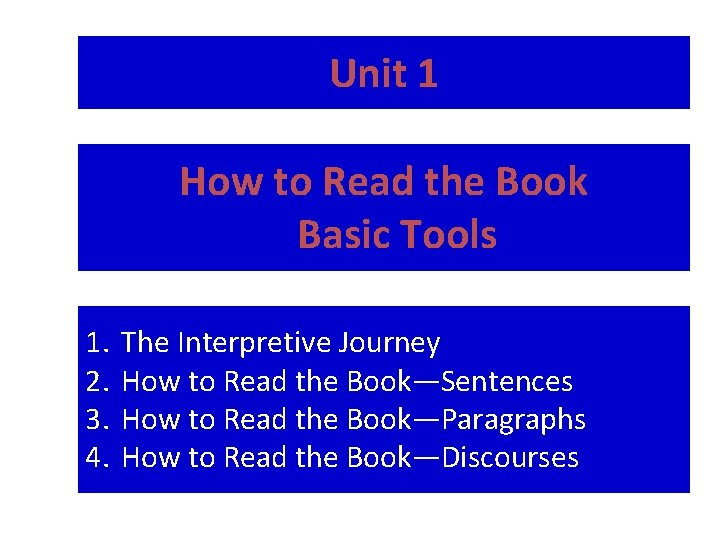 Unit 1 How to Read the Book Basic Tools 1. 2. 3. 4. The
