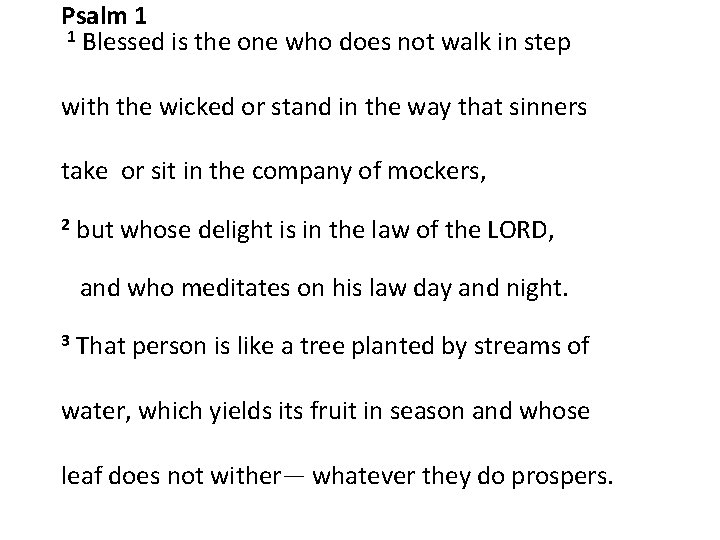 Psalm 1 1 Blessed is the one who does not walk in step with