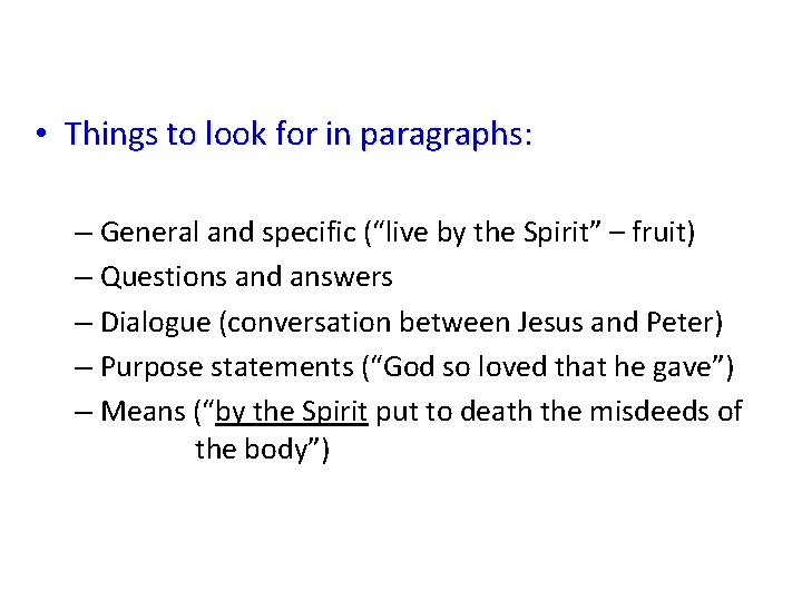 """• Things to look for in paragraphs: – General and specific (""""live by"""