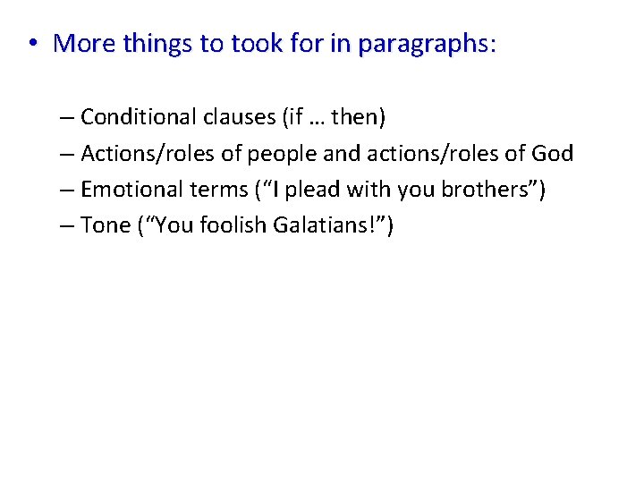 • More things to took for in paragraphs: – Conditional clauses (if …