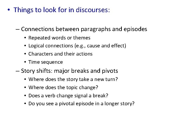 • Things to look for in discourses: Things to look for in discourses