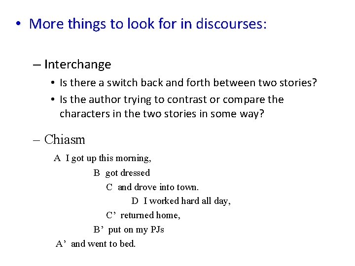 • More things to look for in discourses: – Interchange • Is there