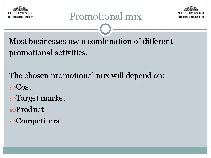 Promotional mix Most businesses use a combination of different promotional activities. The chosen promotional