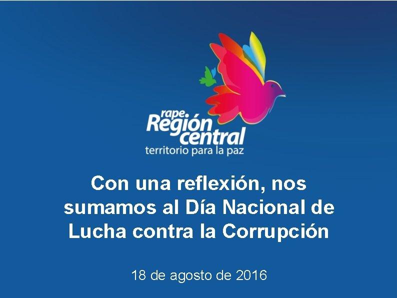 Con una reflexión, nos sumamos al Día Nacional de Lucha contra la Corrupción 18