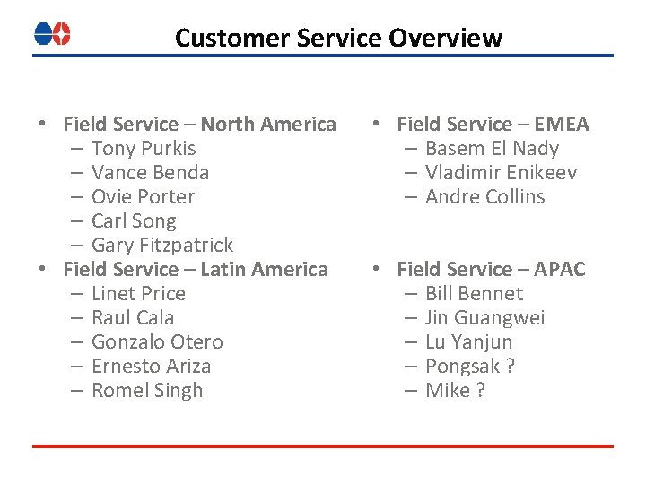 Customer Service Overview • Field Service – North America – Tony Purkis – Vance