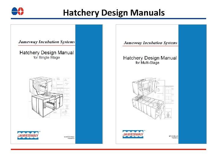 Hatchery Design Manuals
