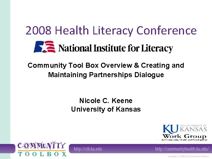 2008 Health Literacy Conference Community Tool Box Overview & Creating and Maintaining Partnerships Dialogue