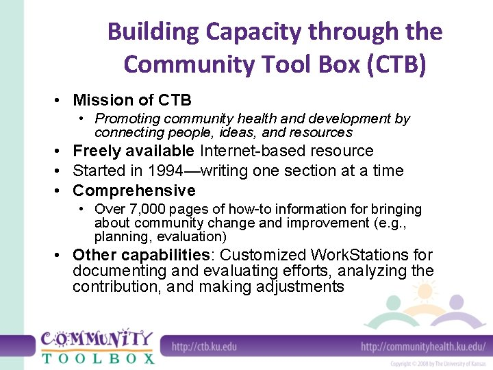 Building Capacity through the Community Tool Box (CTB) • Mission of CTB • Promoting